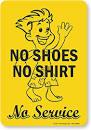 No shirts no shoes no service